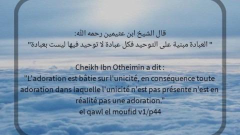 L'adoration est bâtie sur l'unicité(le tawhid)