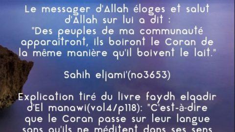Hadith:»Des peuples de ma communauté apparaîtront, ils boiront le Coran de la même manière qu'il boivent le lait.»
