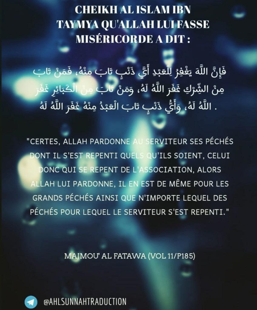 Allah pardonne les péchés quels qu'ils soient si le serviteur s'en est repenti.