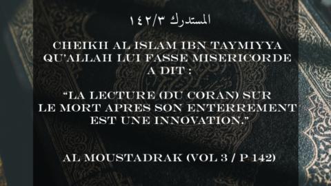 Le jugement de la lecture du Coran sur le mort après son enterrement.