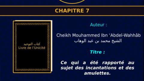 Chapitre 7 Ce qui a été rapporté au sujet des incantations (pluriel de roqya) et des amulettes.