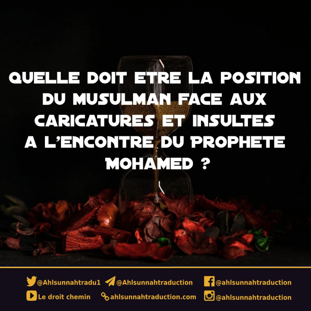 Quelle doit être la position du musulman face aux caricatures et insultes du Prophète Mohamed ? Cheikh Salih Al Fawzan.
