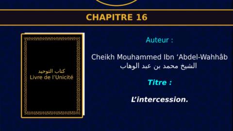 Chapitre 16 : L'intercession.
