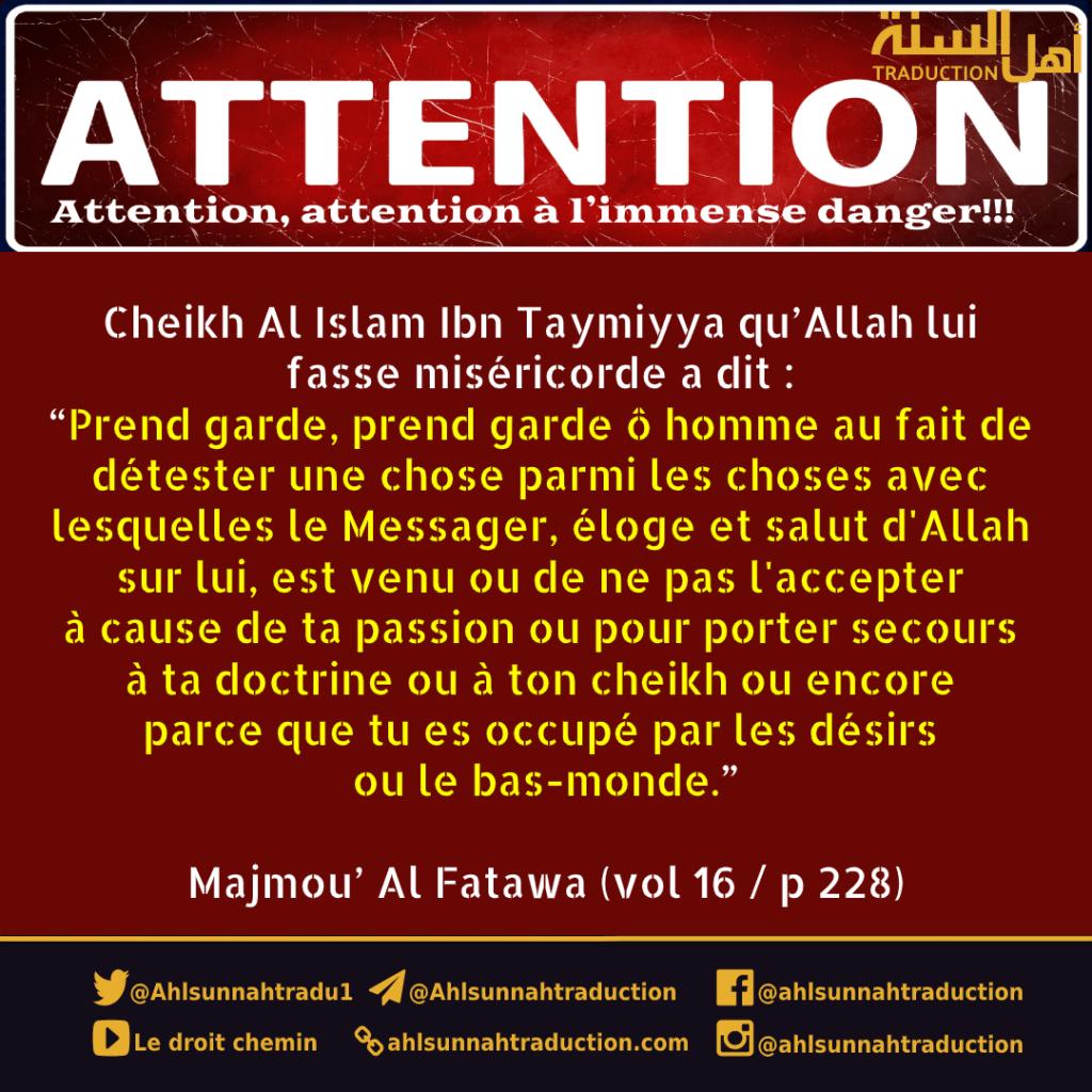 Attention à l'immense danger : ne pas accepter une chose avec laquelle le Messager d'Allah est venu.