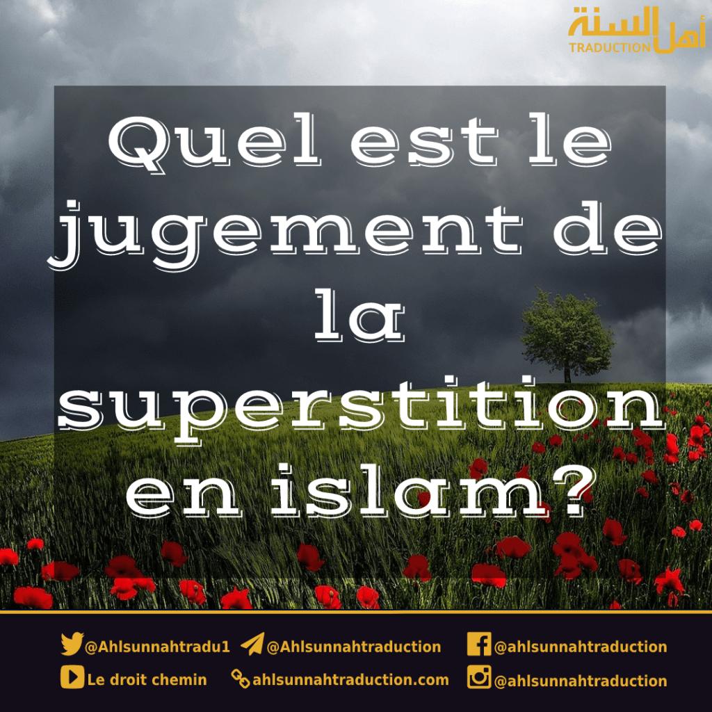 Quel est le jugement de la superstition en islam?